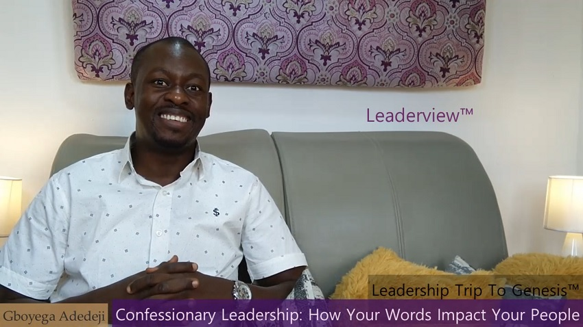 CONFESSIONARY Leadership: How Your Words Describe The Future of Your Organization