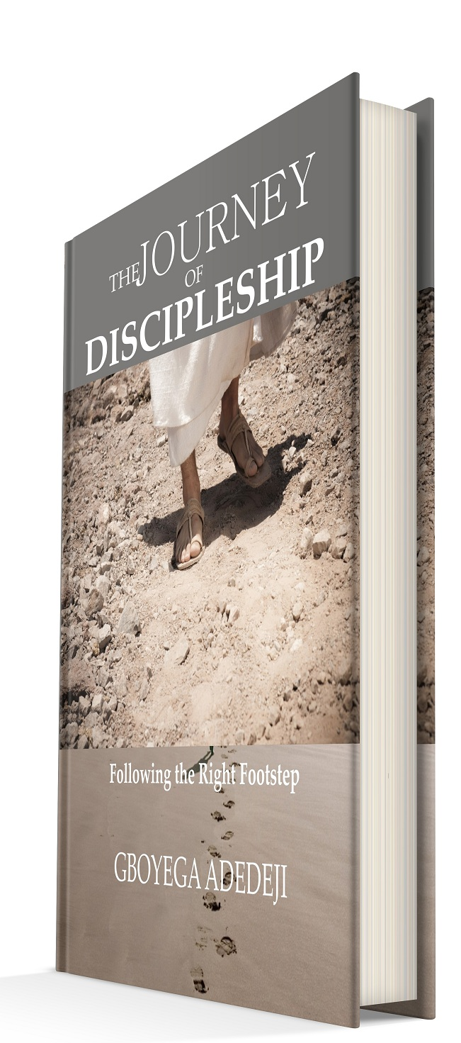 The Journey of Discipleship: Following The Right Footstep by Gboyega Adedeji